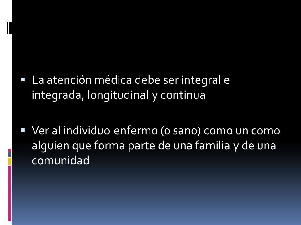 La atención médica debe ser integral e integrada, longitudinal y continua