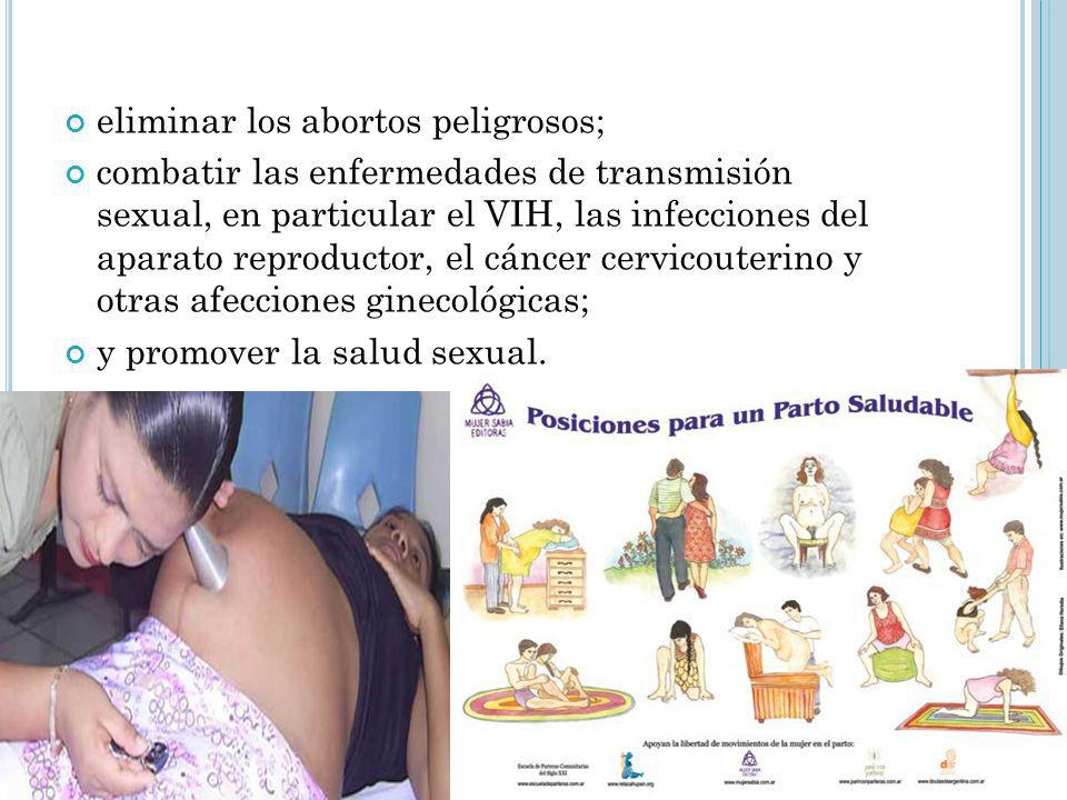 eliminar los abortos peligrosos;