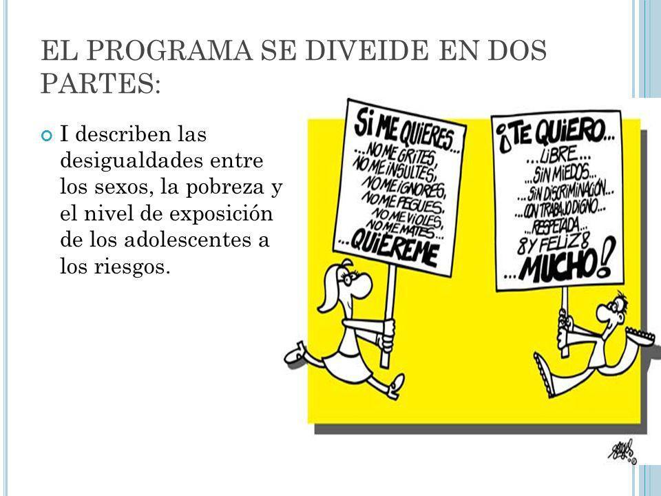 EL PROGRAMA SE DIVEIDE EN DOS PARTES: