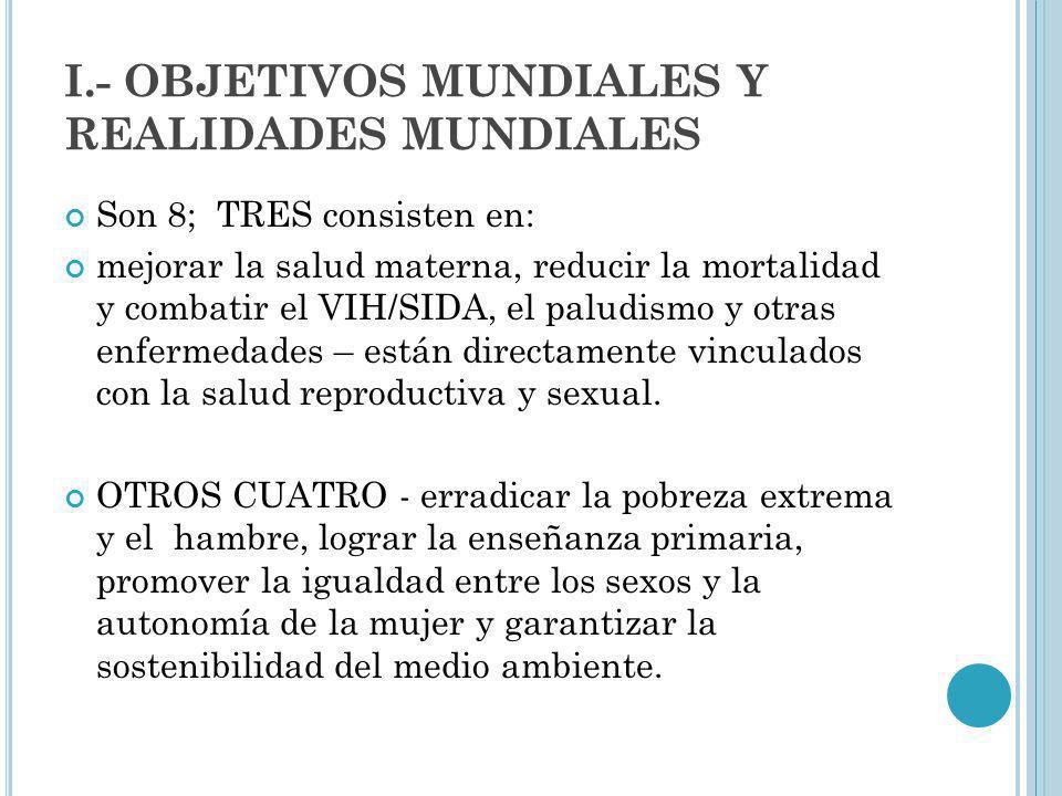 I.- OBJETIVOS MUNDIALES Y REALIDADES MUNDIALES