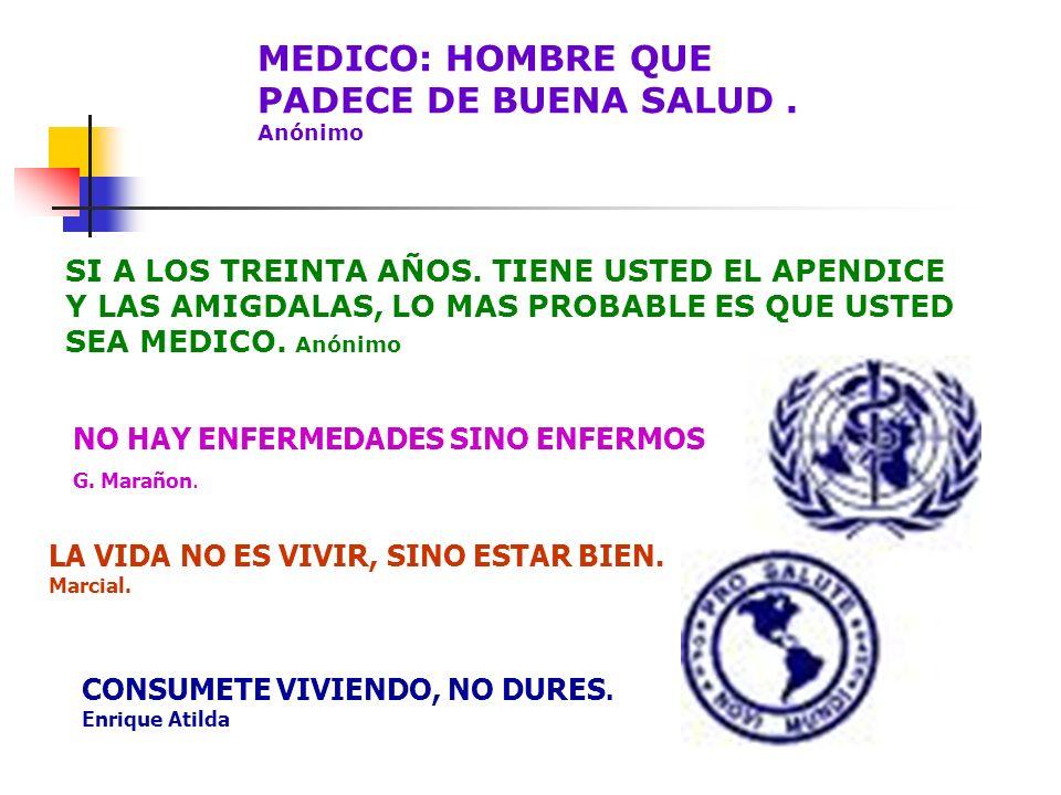 MEDICO: HOMBRE QUE PADECE DE BUENA SALUD . Anónimo