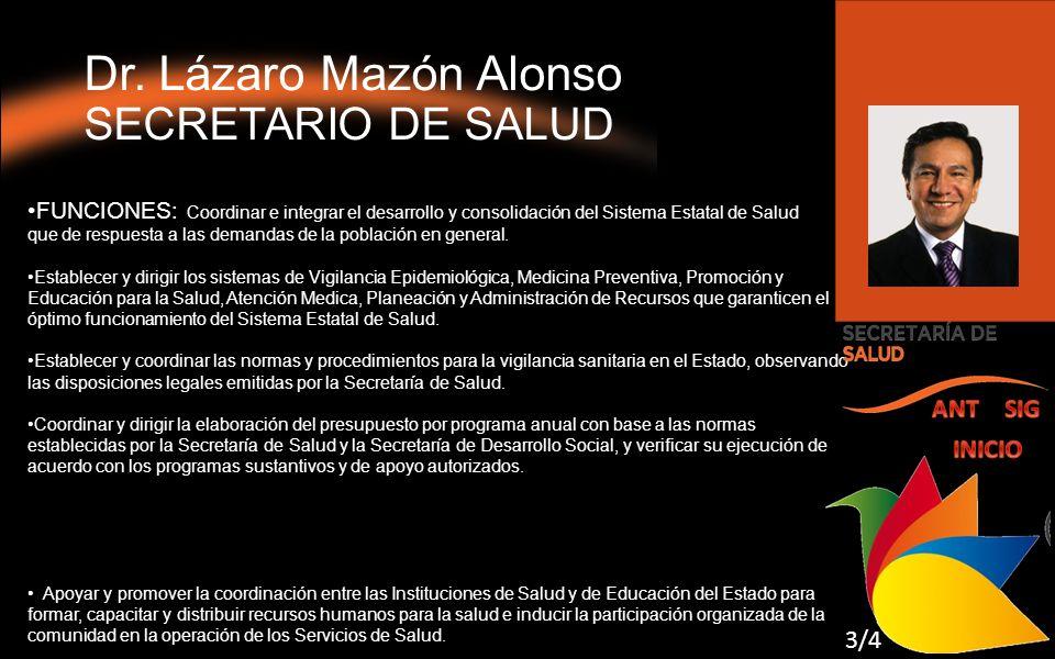 Dr. Lázaro Mazón Alonso SECRETARIO DE SALUD
