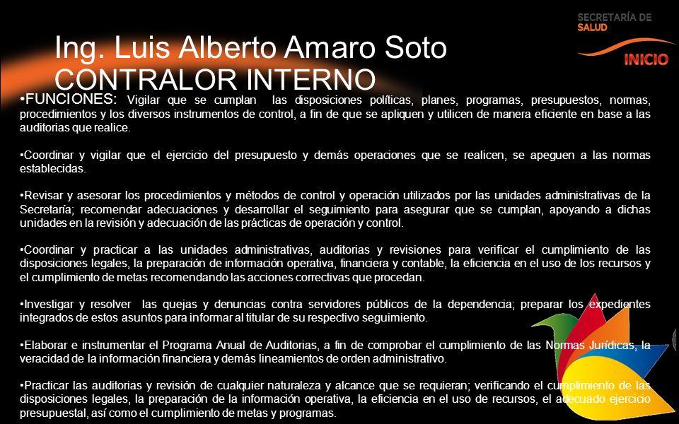 Ing. Luis Alberto Amaro Soto CONTRALOR INTERNO