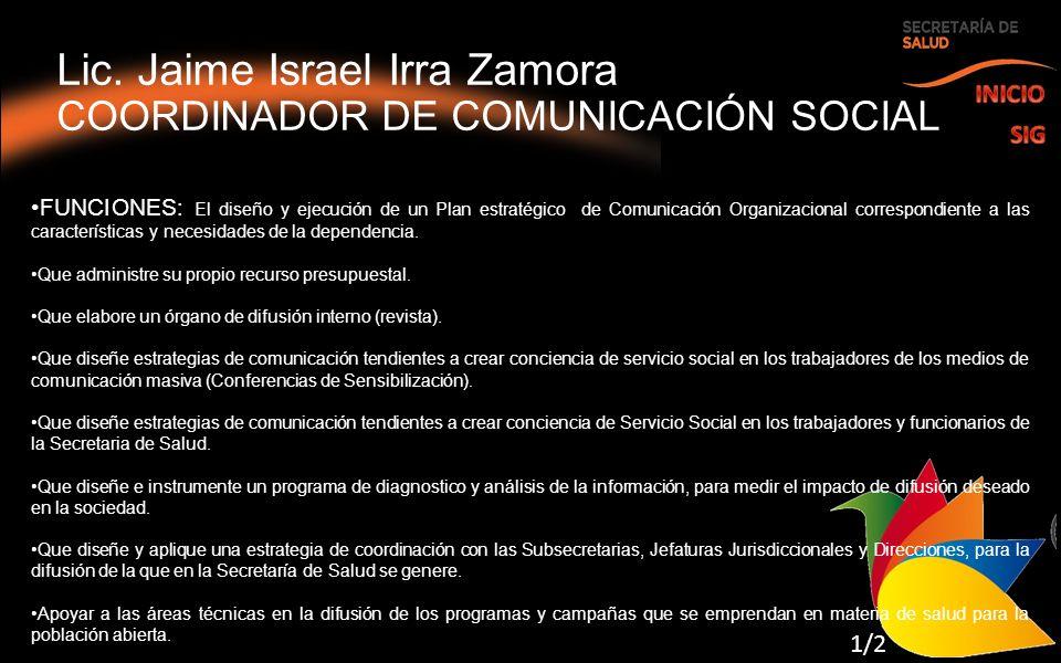Lic. Jaime Israel Irra Zamora COORDINADOR DE COMUNICACIÓN SOCIAL