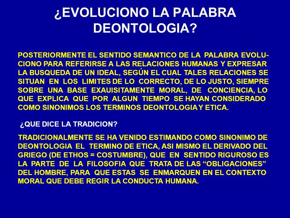 ¿EVOLUCIONO LA PALABRA DEONTOLOGIA