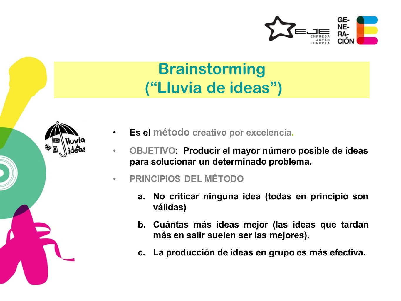 Brainstorming ( Lluvia de ideas )