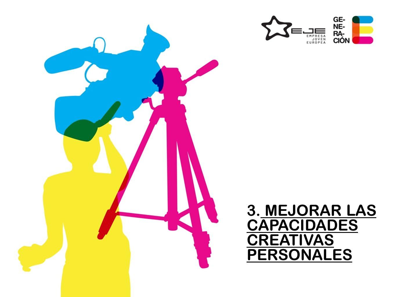 3. MEJORAR LAS CAPACIDADES CREATIVAS PERSONALES