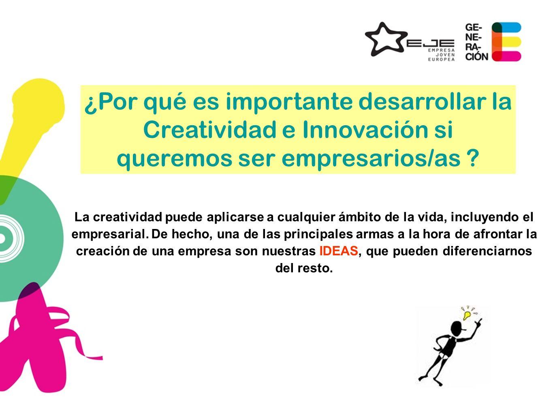 ¿Por qué es importante desarrollar la Creatividad e Innovación si queremos ser empresarios/as
