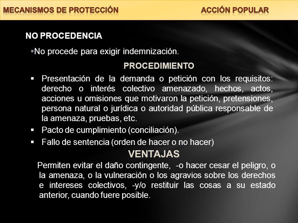VENTAJAS NO PROCEDENCIA No procede para exigir indemnización.