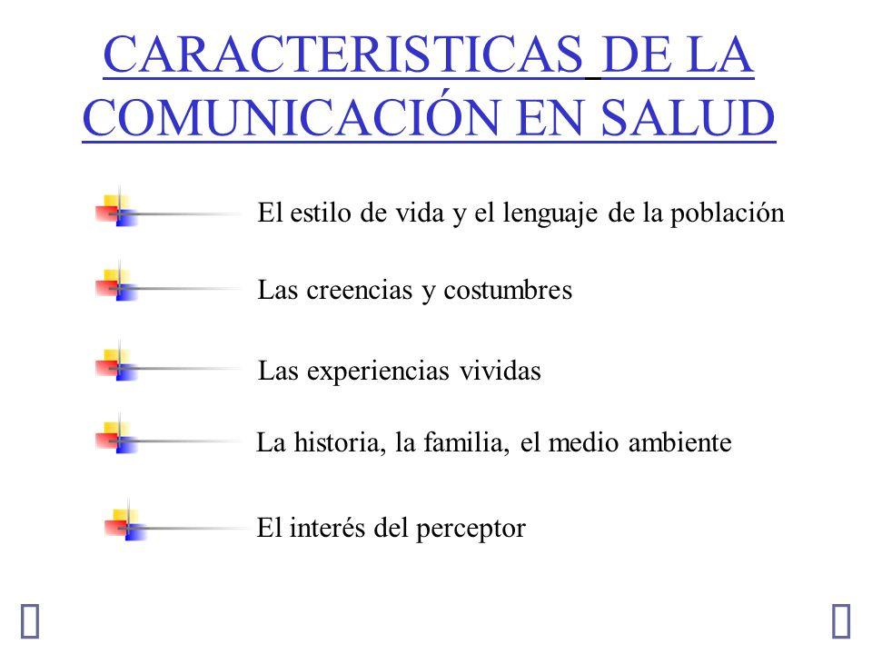 CARACTERISTICAS DE LA COMUNICACIÓN EN SALUD