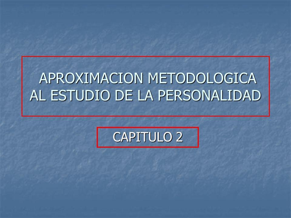 APROXIMACION METODOLOGICA AL ESTUDIO DE LA PERSONALIDAD