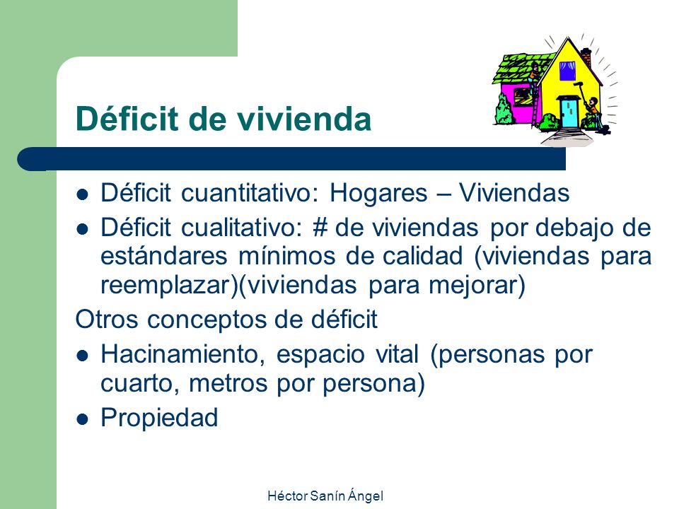 Déficit de vivienda Déficit cuantitativo: Hogares – Viviendas