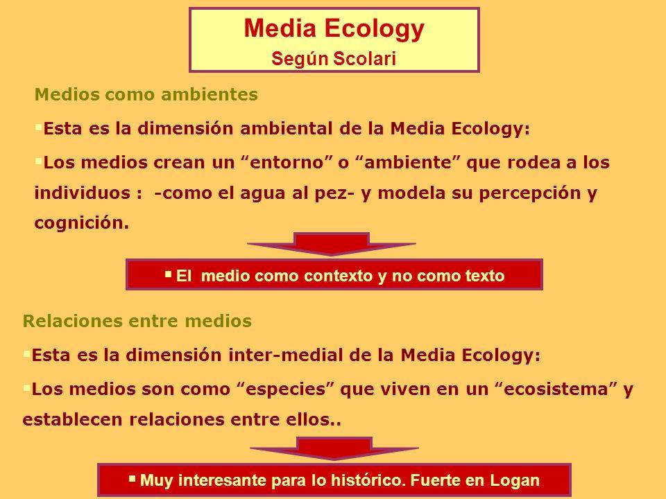 Media Ecology Según Scolari Medios como ambientes