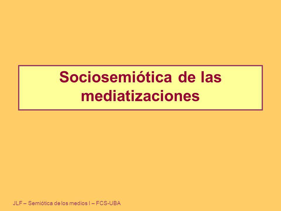 Sociosemiótica de las mediatizaciones