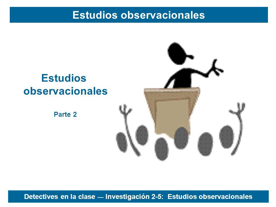 Estudios observacionales Estudios observacionales