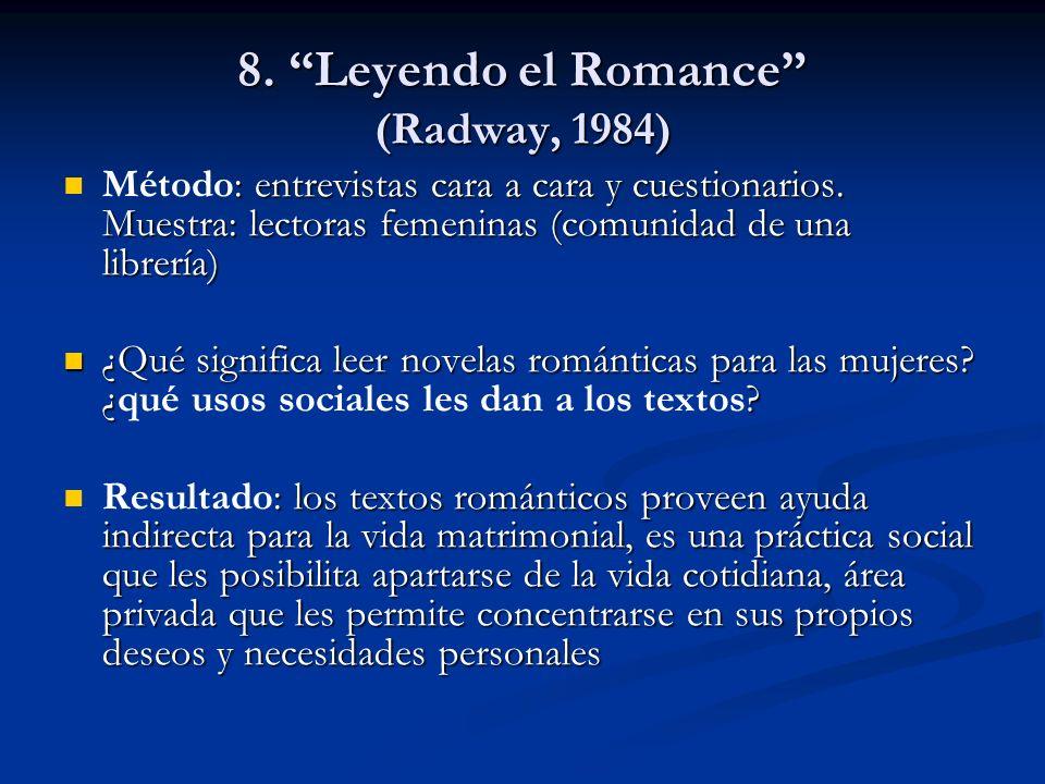 8. Leyendo el Romance (Radway, 1984)