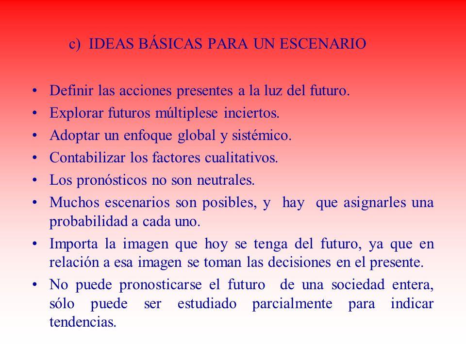 c) IDEAS BÁSICAS PARA UN ESCENARIO