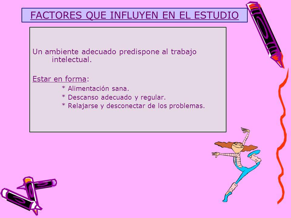 FACTORES QUE INFLUYEN EN EL ESTUDIO
