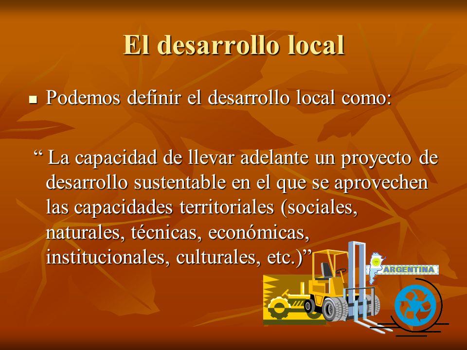 El desarrollo local Podemos definir el desarrollo local como: