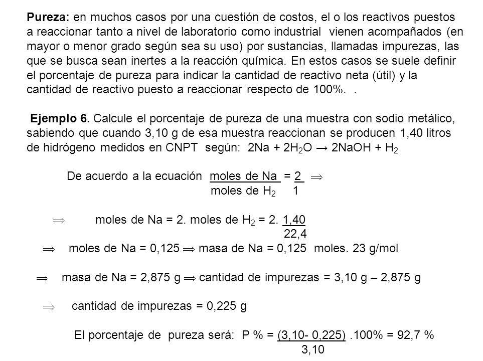 El porcentaje de pureza será: P % = (3,10- 0,225) .100% = 92,7 %