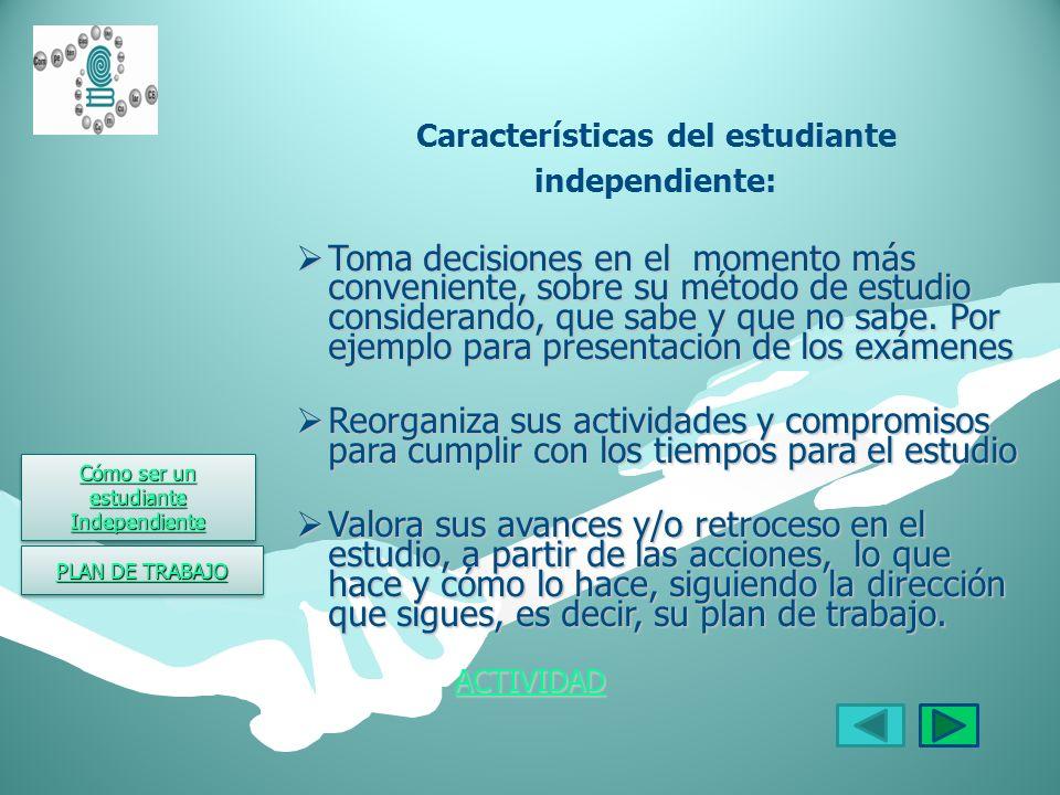 Características del estudiante independiente: