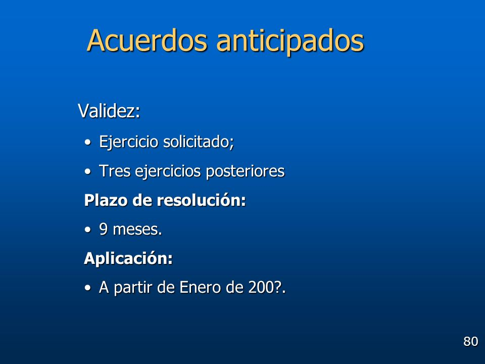 Acuerdos anticipados Validez: Ejercicio solicitado;