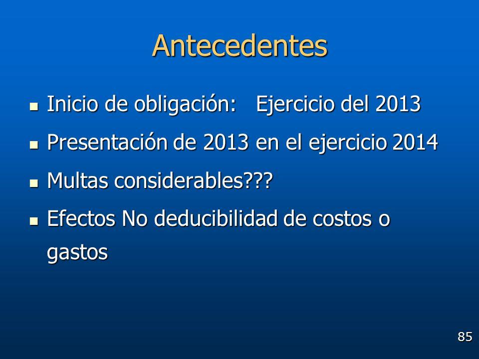 Antecedentes Inicio de obligación: Ejercicio del 2013