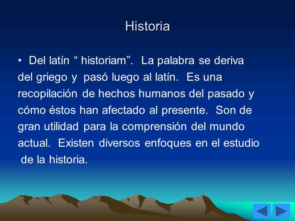 Historia Del latín historiam . La palabra se deriva