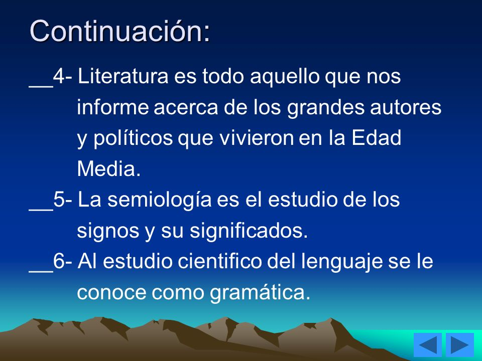 Continuación: __4- Literatura es todo aquello que nos
