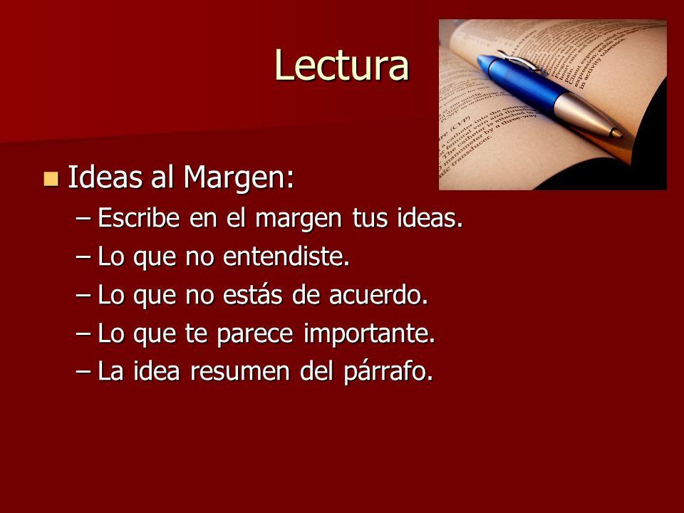 Lectura Ideas al Margen: Escribe en el margen tus ideas.