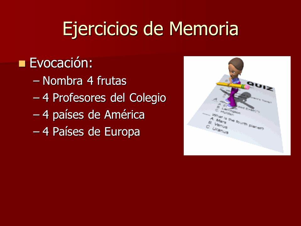Ejercicios de Memoria Evocación: Nombra 4 frutas