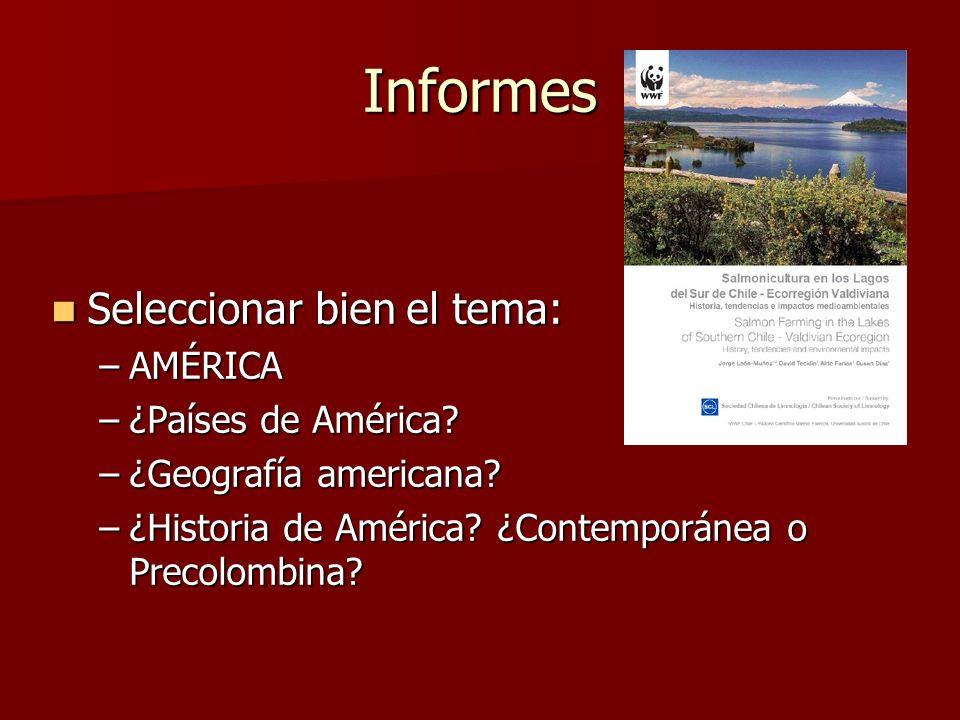 Informes Seleccionar bien el tema: AMÉRICA ¿Países de América