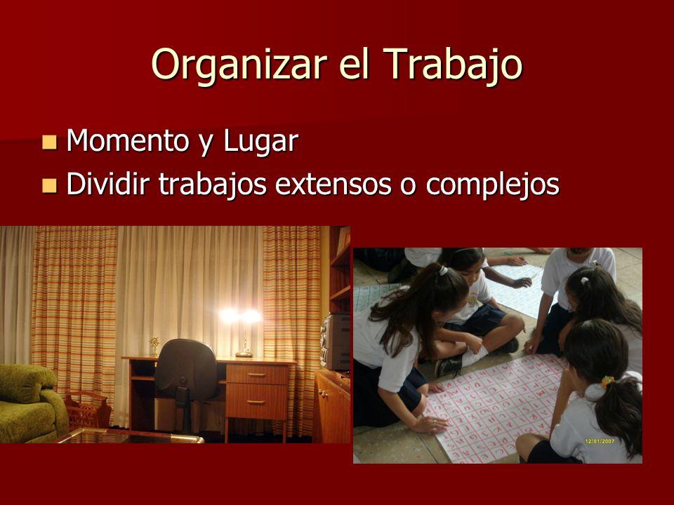 Organizar el Trabajo Momento y Lugar