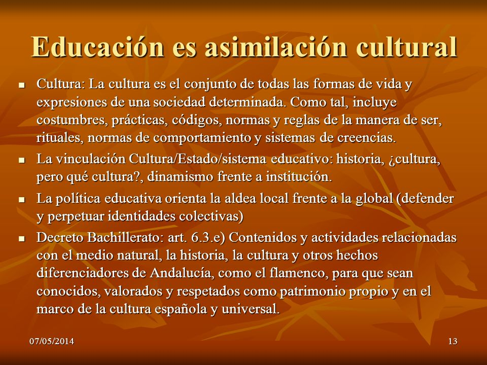 Educación es asimilación cultural