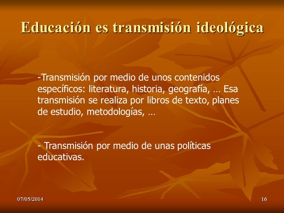 Educación es transmisión ideológica