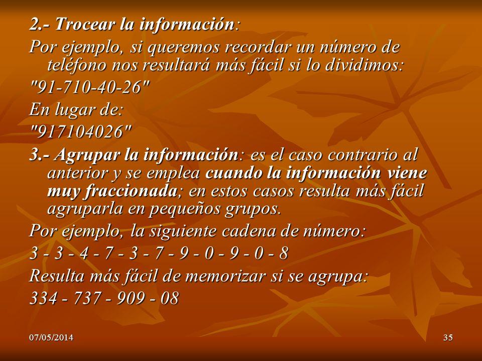 2.- Trocear la información: