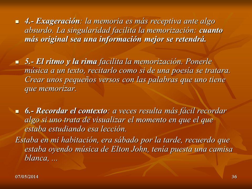 4. - Exageración: la memoria es más receptiva ante algo absurdo