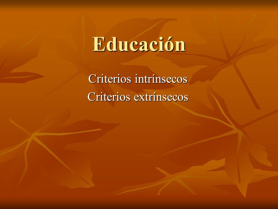 Criterios intrínsecos Criterios extrínsecos