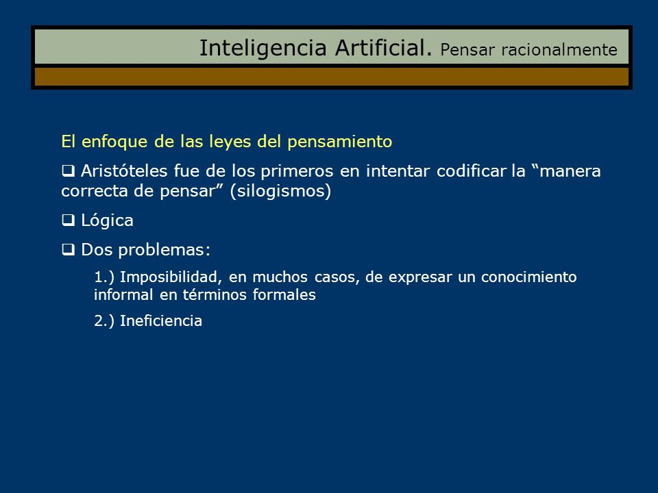 Inteligencia Artificial. Pensar racionalmente