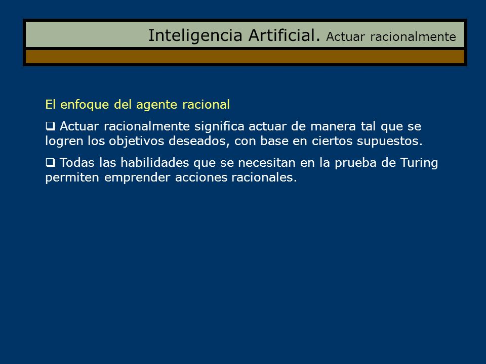 Inteligencia Artificial. Actuar racionalmente