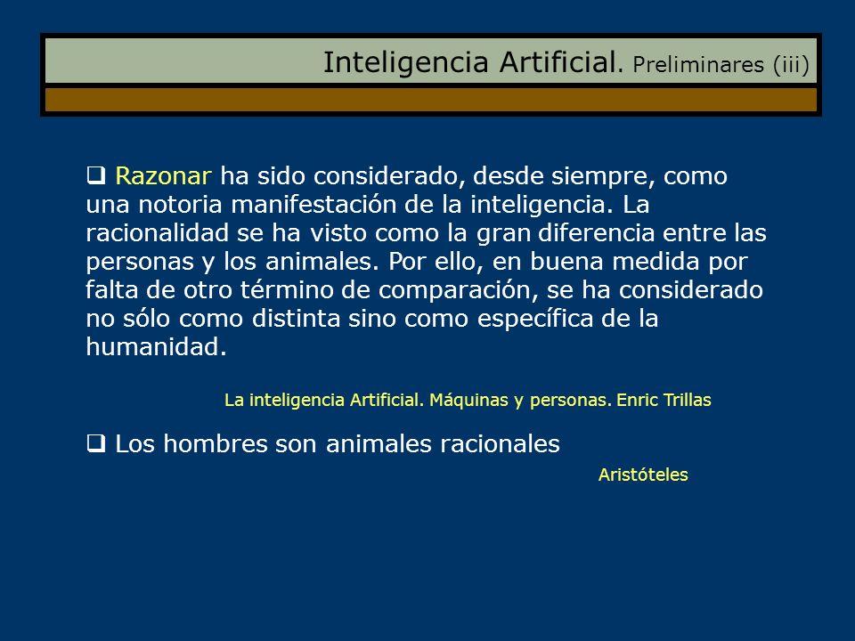 Inteligencia Artificial. Preliminares (iii)