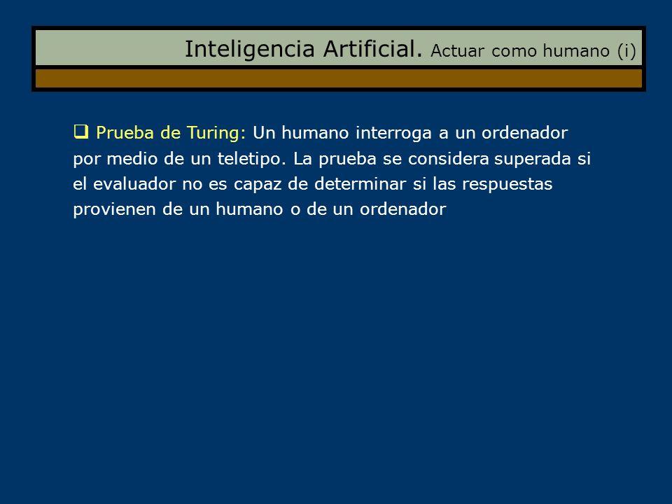 Inteligencia Artificial. Actuar como humano (i)