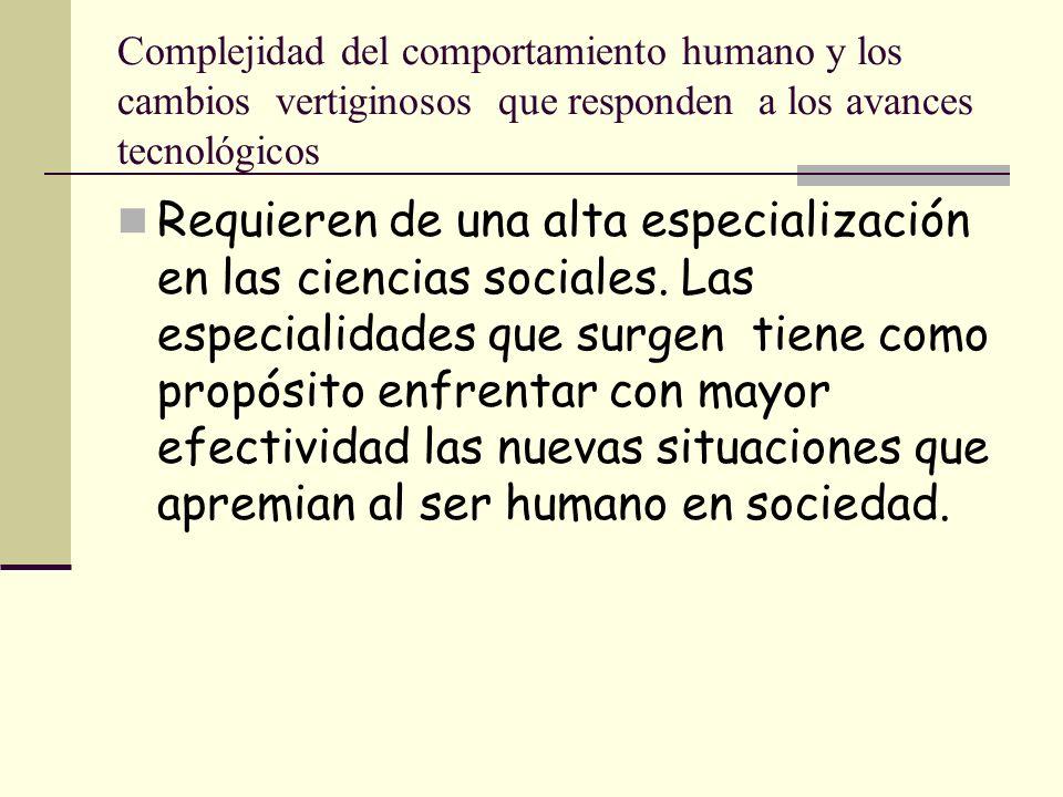Complejidad del comportamiento humano y los cambios vertiginosos que responden a los avances tecnológicos