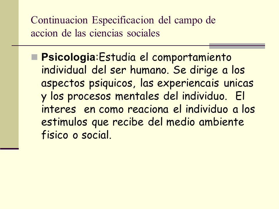 Continuacion Especificacion del campo de accion de las ciencias sociales