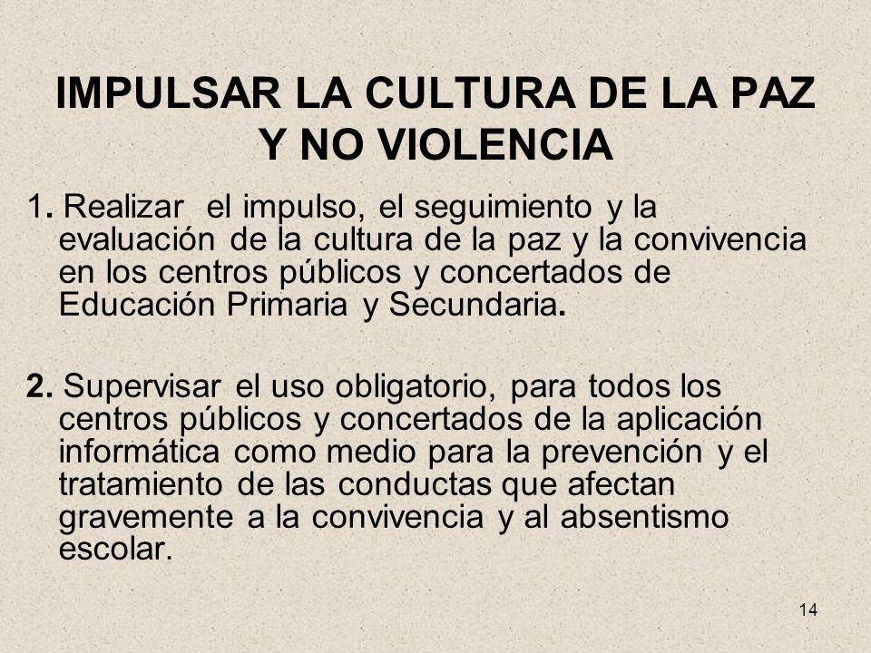 IMPULSAR LA CULTURA DE LA PAZ Y NO VIOLENCIA