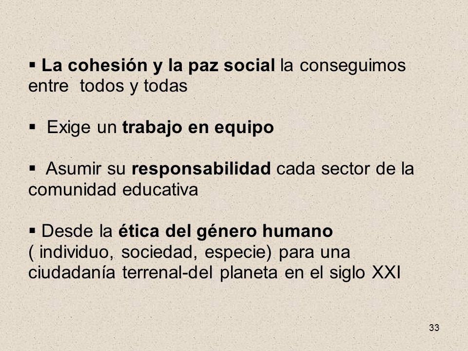 La cohesión y la paz social la conseguimos entre todos y todas