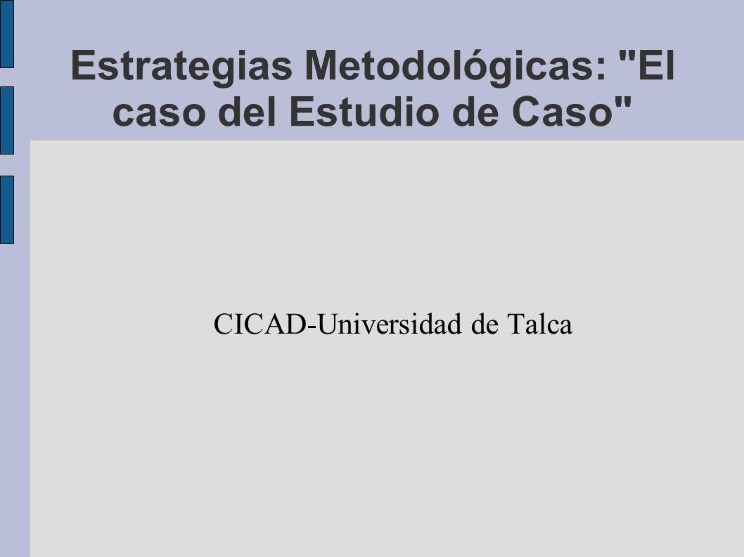 Estrategias Metodológicas: El caso del Estudio de Caso