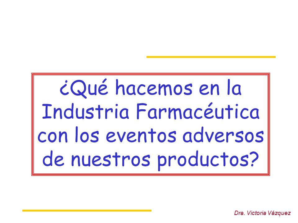 ¿Qué hacemos en la Industria Farmacéutica con los eventos adversos de nuestros productos