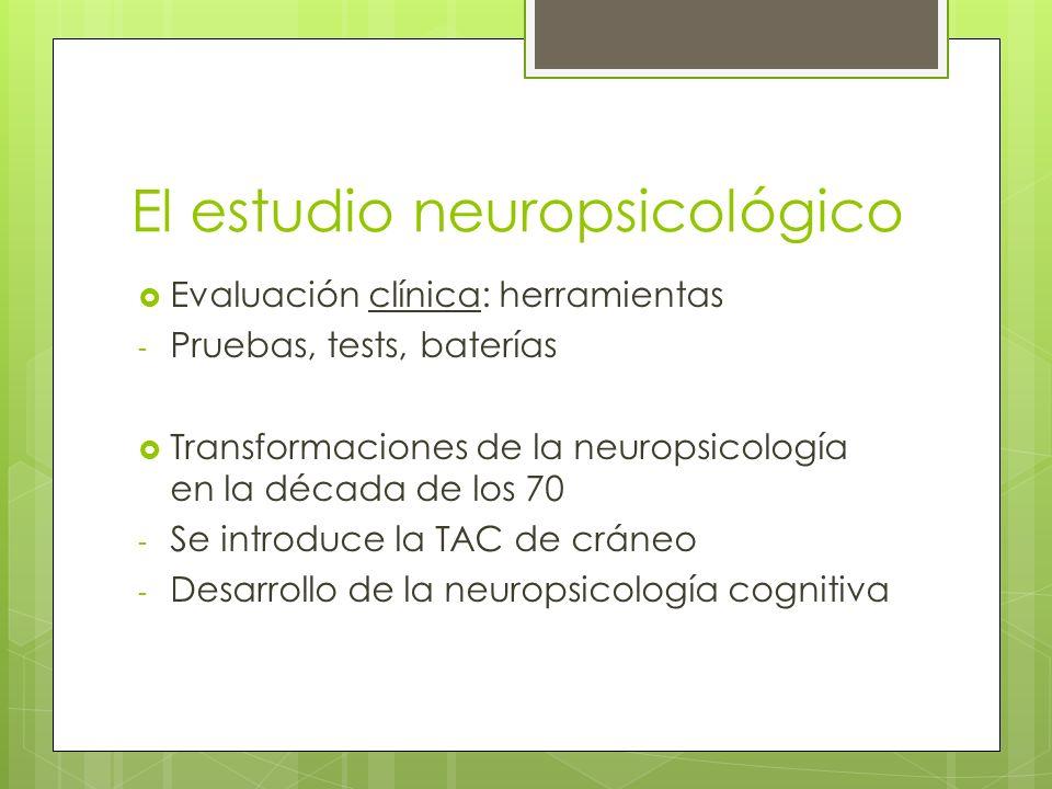 El estudio neuropsicológico