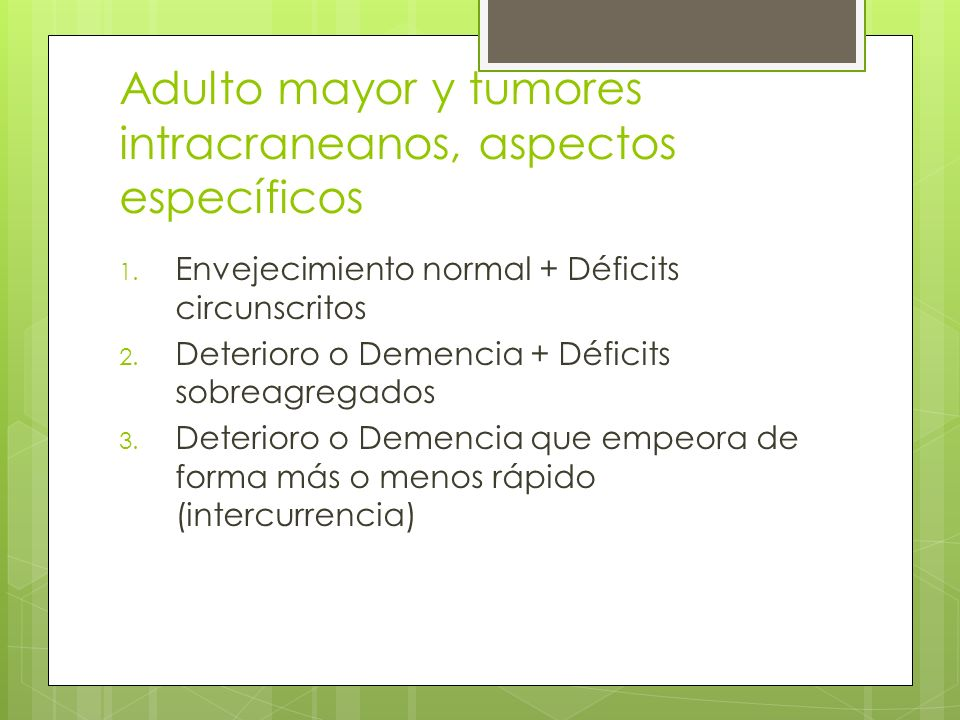 Adulto mayor y tumores intracraneanos, aspectos específicos